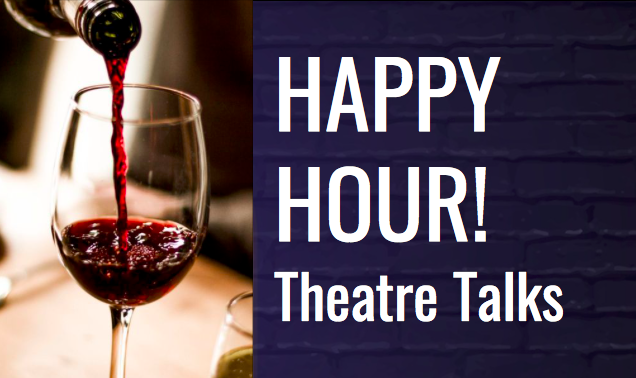 Happy Hours! Theatre Talks